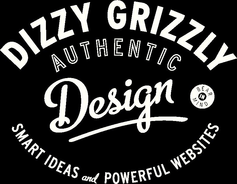 Dizzy Grizzly - Authentic Design - Smart ideas - Powerful Websites
